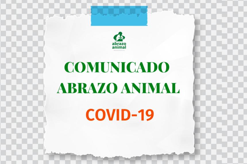 COMUNICADO ABRAZO ANIMAL | COVID-19