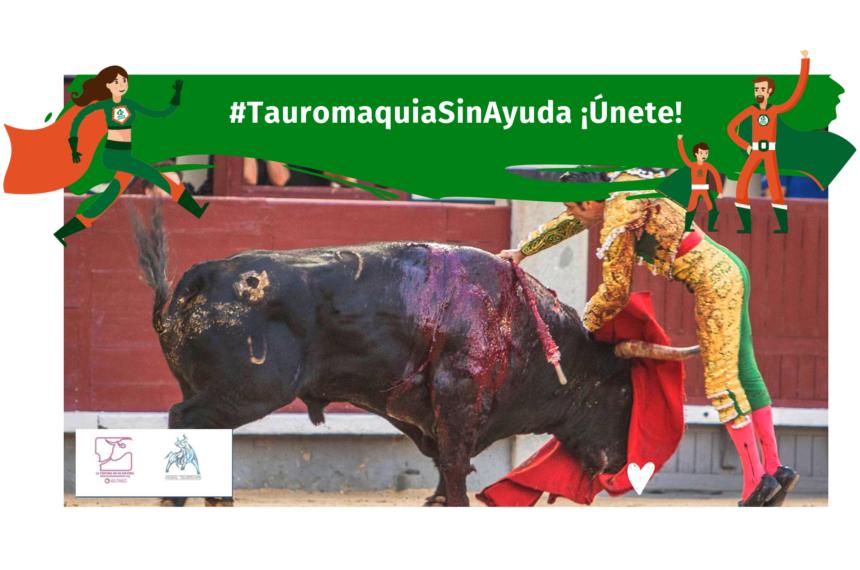 #TAUROMAQUIASINAYUDA ¡ÚNETE!